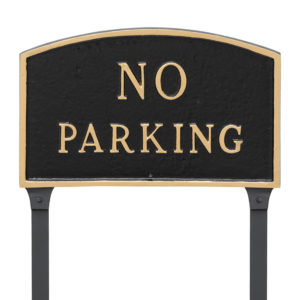 """10"""" x 15"""" Standard Arch No Parking Statement Plaque Sign with 23"""" lawn stake"""